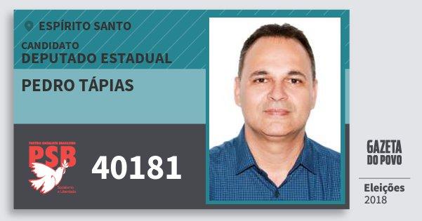 Santinho Pedro Tápias 40181 (PSB) Deputado Estadual | Espírito Santo | Eleições 2018