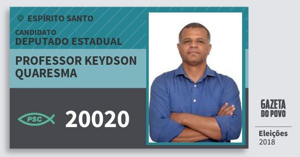 Santinho Professor Keydson Quaresma 20020 (PSC) Deputado Estadual | Espírito Santo | Eleições 2018
