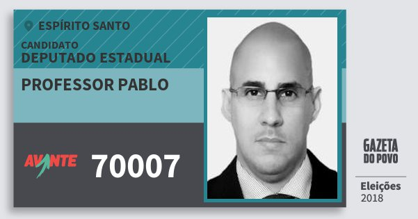 Santinho Professor Pablo 70007 (AVANTE) Deputado Estadual | Espírito Santo | Eleições 2018