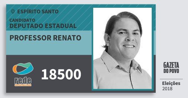 Santinho Professor Renato 18500 (REDE) Deputado Estadual | Espírito Santo | Eleições 2018