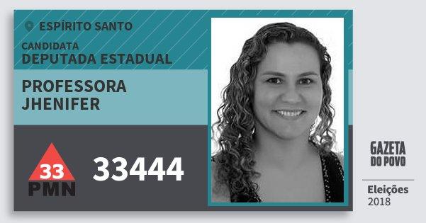 Santinho Professora Jhenifer 33444 (PMN) Deputada Estadual | Espírito Santo | Eleições 2018