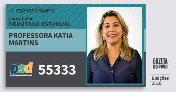 Santinho Professora Katia Martins 55333 (PSD) Deputada Estadual | Espírito Santo | Eleições 2018