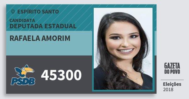Santinho Rafaela Amorim 45300 (PSDB) Deputada Estadual | Espírito Santo | Eleições 2018