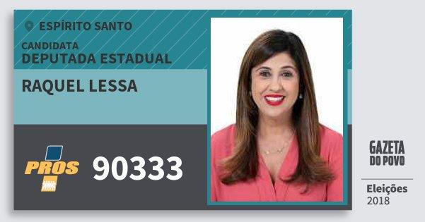 Santinho Raquel Lessa 90333 (PROS) Deputada Estadual | Espírito Santo | Eleições 2018
