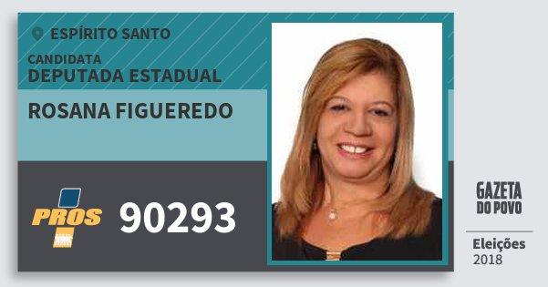 Santinho Rosana Figueredo 90293 (PROS) Deputada Estadual | Espírito Santo | Eleições 2018