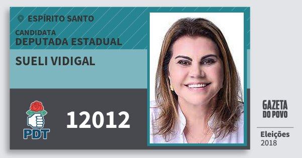 Santinho Sueli Vidigal 12012 (PDT) Deputada Estadual | Espírito Santo | Eleições 2018