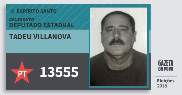 Santinho Tadeu Villanova 13555 (PT) Deputado Estadual | Espírito Santo | Eleições 2018
