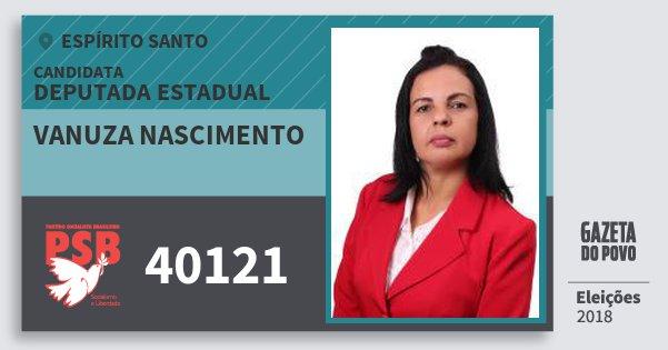 Santinho Vanuza Nascimento 40121 (PSB) Deputada Estadual | Espírito Santo | Eleições 2018