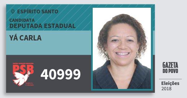 Santinho Yá Carla 40999 (PSB) Deputada Estadual | Espírito Santo | Eleições 2018