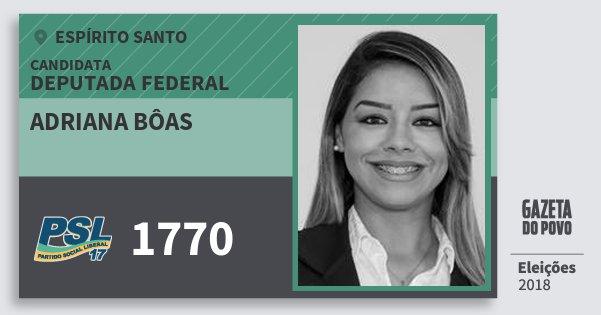 Santinho Adriana Bôas 1770 (PSL) Deputada Federal | Espírito Santo | Eleições 2018