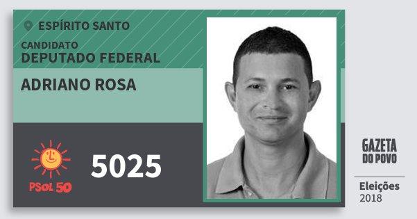 Santinho Adriano Rosa 5025 (PSOL) Deputado Federal | Espírito Santo | Eleições 2018