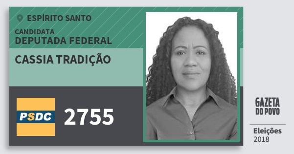 Santinho Cassia Tradição 2755 (DC) Deputada Federal | Espírito Santo | Eleições 2018