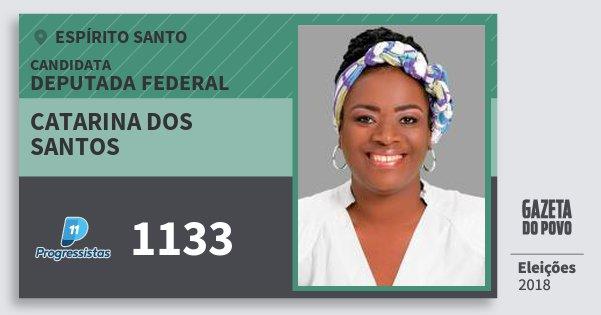 Santinho Catarina dos Santos 1133 (PP) Deputada Federal   Espírito Santo   Eleições 2018