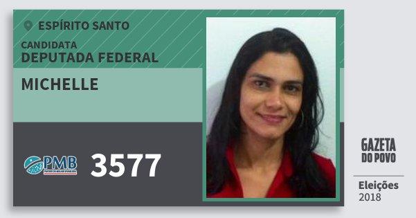 Santinho Michelle 3577 (PMB) Deputada Federal   Espírito Santo   Eleições 2018