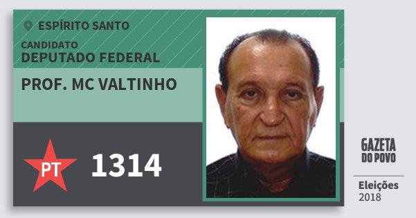 Santinho Prof. Mc Valtinho 1314 (PT) Deputado Federal | Espírito Santo | Eleições 2018