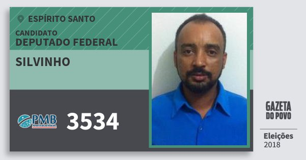 Santinho Silvinho 3534 (PMB) Deputado Federal   Espírito Santo   Eleições 2018