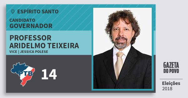 Santinho Professor Aridelmo Teixeira 14 (PTB) Governador | Espírito Santo | Eleições 2018