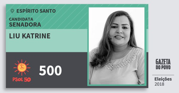 Santinho Liu Katrine 500 (PSOL) Senadora | Espírito Santo | Eleições 2018