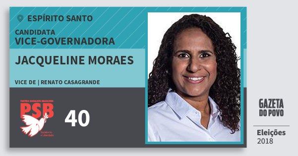 Santinho Jacqueline Moraes 40 (PSB) Vice-Governadora | Espírito Santo | Eleições 2018
