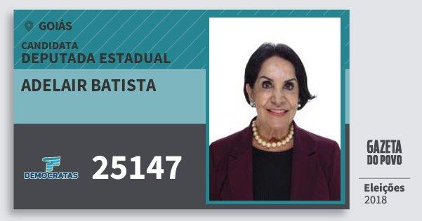 Santinho Adelair Batista 25147 (DEM) Deputada Estadual | Goiás | Eleições 2018