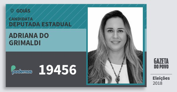 Santinho Adriana do Grimaldi 19456 (PODE) Deputada Estadual | Goiás | Eleições 2018
