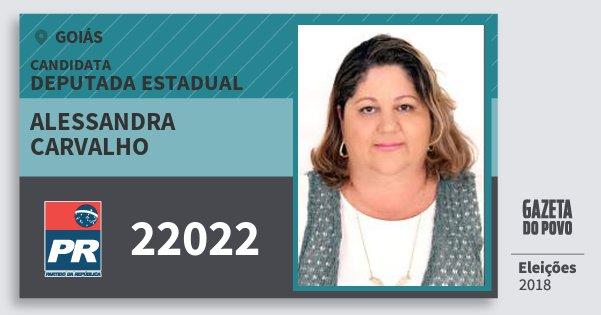 Santinho Alessandra Carvalho 22022 (PR) Deputada Estadual | Goiás | Eleições 2018