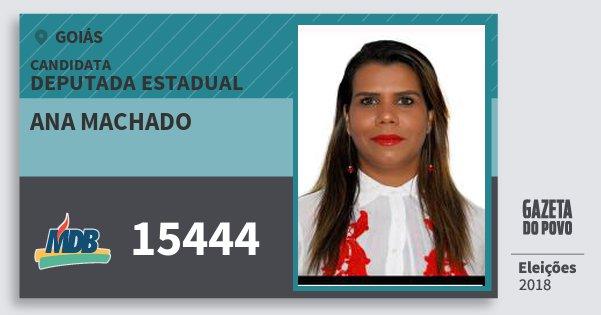 Santinho Ana Machado 15444 (MDB) Deputada Estadual | Goiás | Eleições 2018