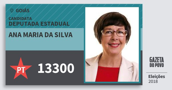 Santinho Ana Maria da Silva 13300 (PT) Deputada Estadual | Goiás | Eleições 2018