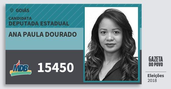 Santinho Ana Paula Dourado 15450 (MDB) Deputada Estadual | Goiás | Eleições 2018