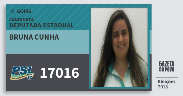 Santinho Bruna Cunha 17016 (PSL) Deputada Estadual | Goiás | Eleições 2018