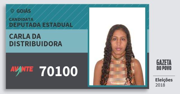 Santinho Carla da Distribuidora 70100 (AVANTE) Deputada Estadual | Goiás | Eleições 2018