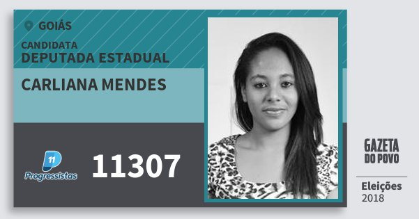 Santinho Carliana Mendes 11307 (PP) Deputada Estadual | Goiás | Eleições 2018