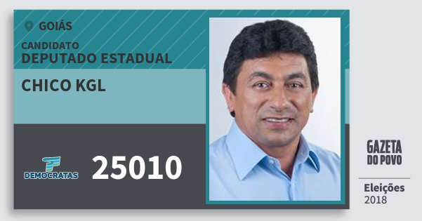 Santinho Chico Kgl 25010 (DEM) Deputado Estadual | Goiás | Eleições 2018