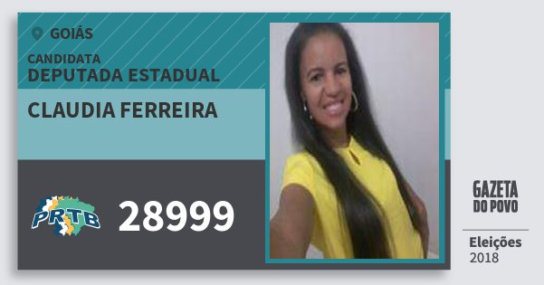 Santinho Claudia Ferreira 28999 (PRTB) Deputada Estadual | Goiás | Eleições 2018