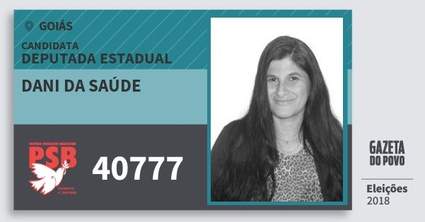Santinho Dani da Saúde 40777 (PSB) Deputada Estadual | Goiás | Eleições 2018