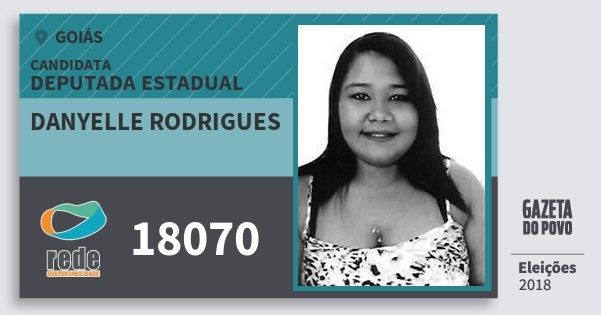Santinho Danyelle Rodrigues 18070 (REDE) Deputada Estadual | Goiás | Eleições 2018