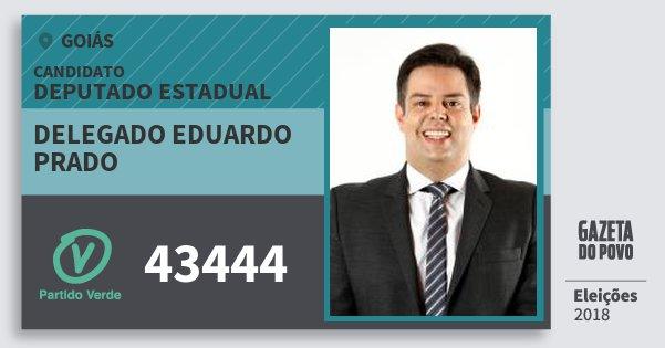 Santinho Delegado Eduardo Prado 43444 (PV) Deputado Estadual | Goiás | Eleições 2018