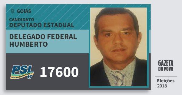 Santinho Delegado Federal Humberto 17600 (PSL) Deputado Estadual | Goiás | Eleições 2018