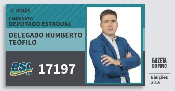 Santinho Delegado Humberto Teófilo 17197 (PSL) Deputado Estadual | Goiás | Eleições 2018