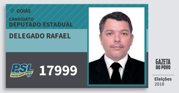 Santinho Delegado Rafael 17999 (PSL) Deputado Estadual | Goiás | Eleições 2018