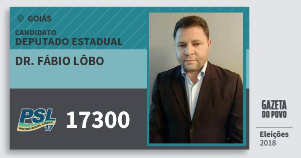 Santinho Dr. Fábio Lôbo 17300 (PSL) Deputado Estadual | Goiás | Eleições 2018