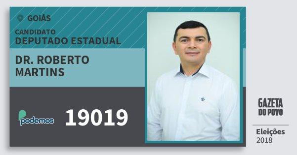 Santinho Dr. Roberto Martins 19019 (PODE) Deputado Estadual | Goiás | Eleições 2018