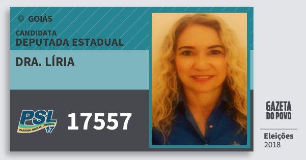 Santinho Dra. Líria 17557 (PSL) Deputada Estadual | Goiás | Eleições 2018