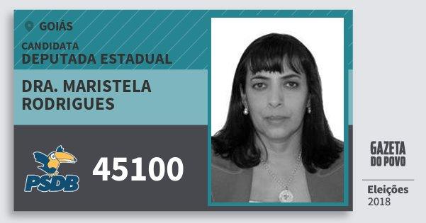 Santinho Dra. Maristela Rodrigues 45100 (PSDB) Deputada Estadual | Goiás | Eleições 2018