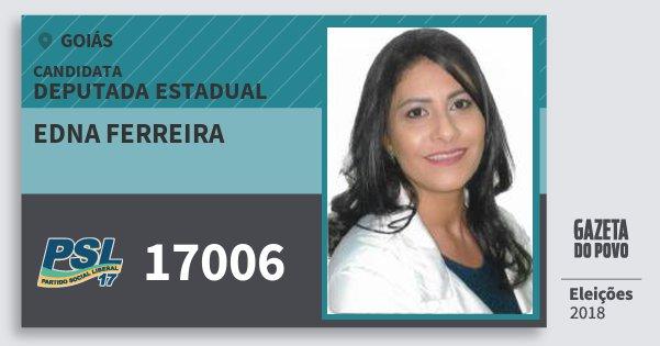 Santinho Edna Ferreira 17006 (PSL) Deputada Estadual | Goiás | Eleições 2018