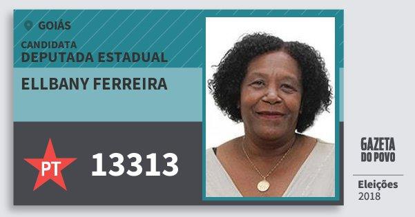Santinho Ellbany Ferreira 13313 (PT) Deputada Estadual | Goiás | Eleições 2018