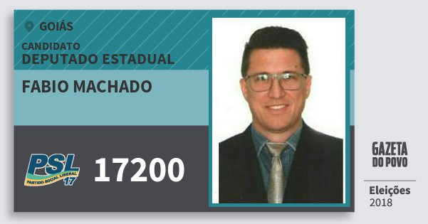 Santinho Fabio Machado 17200 (PSL) Deputado Estadual | Goiás | Eleições 2018