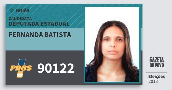 Santinho Fernanda Batista 90122 (PROS) Deputada Estadual | Goiás | Eleições 2018