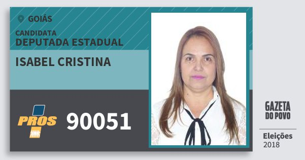 Santinho Isabel Cristina 90051 (PROS) Deputada Estadual | Goiás | Eleições 2018