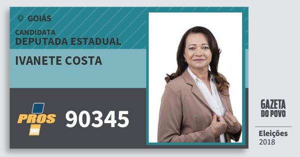 Santinho Ivanete Costa 90345 (PROS) Deputada Estadual | Goiás | Eleições 2018